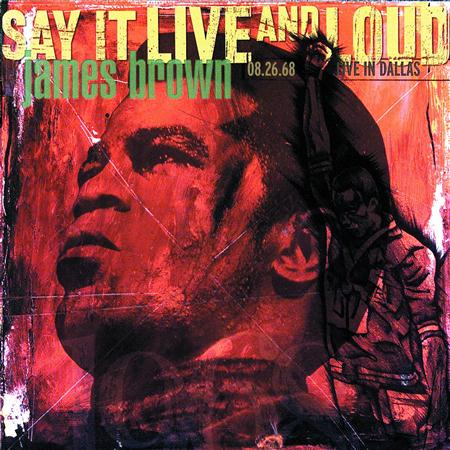 James Brown - Say It Live And Loud Live In Dallas 08.26.68 - Zortam Music