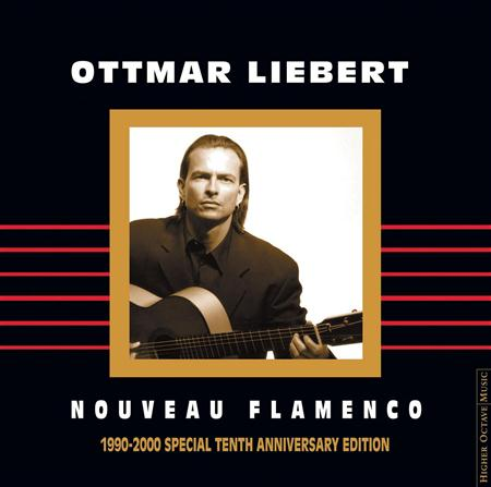 Ottmar Liebert - Nouveau Flamenco: 1990-2000 Special Tenth Anniversary Edition - Zortam Music