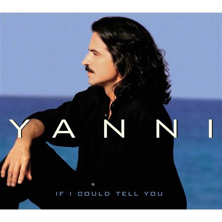 Yanni - If I Could Tell You + 2track - Zortam Music