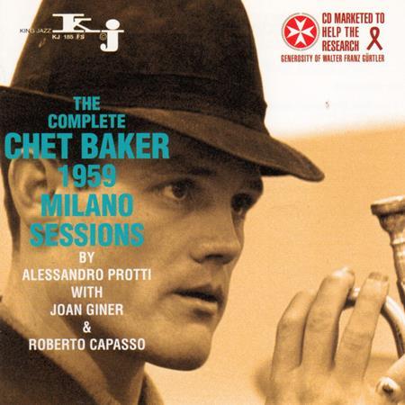 Chet Baker - The Complete Chet Baker 1959 Milano Sessions - Zortam Music