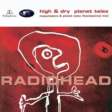 Radiohead - High & Dry/planet Telex [single 1] - Zortam Music