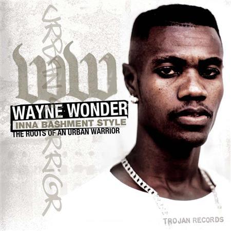 Wayne Wonder - Inna Bashment Stylee The Roots Of An Urban Warrior - Zortam Music