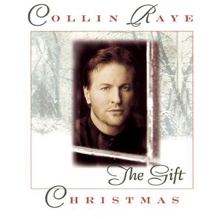 COLLIN RAYE - Christmas The Gift - Zortam Music