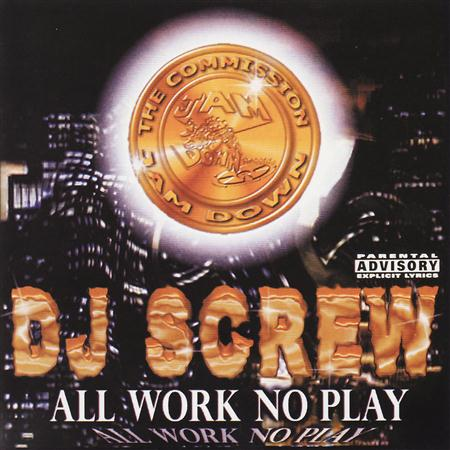 Dj Screw - All Work No Play - Zortam Music