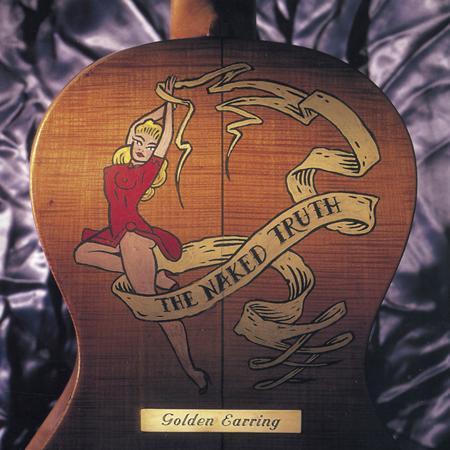 Golden Earring - The Naked Truth [live] - Zortam Music