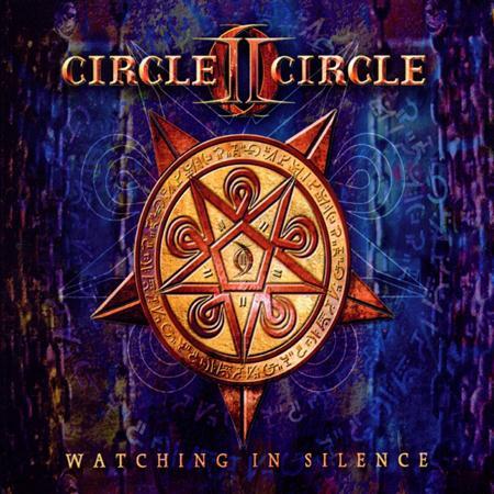 Circle II Circle - Watching In Silence - Lyrics2You