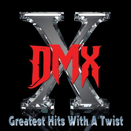DMX - Greatest Hits With A Twist [Deluxe Edition] - Zortam Music