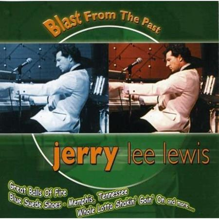 Jerry Lee Lewis - Jerry Lee Lewis - Blast From The Past Live - Zortam Music