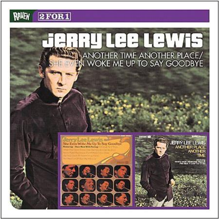 Jerry Lee Lewis - Another Place Another Time / Goodbye - Zortam Music