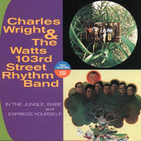 charles wright and the watts 103rd street rhythm band - In The Jungle, Babe Express Yourself - Zortam Music