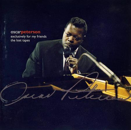Oscar Peterson - Exclusively for My Friends: The Lost Tapes - Zortam Music