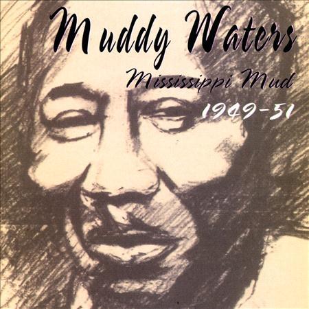 Muddy Waters - Mississippi Mud - Zortam Music