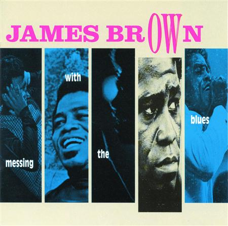 James Brown - Messing With The Blues [Disc 2 - Zortam Music