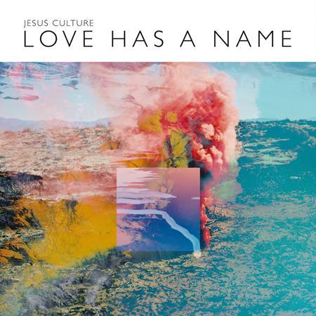 Jesus Culture - Love Has A Name - Zortam Music