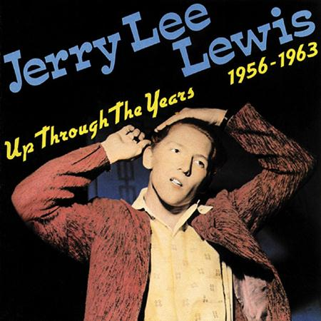 Jerry Lee Lewis - Up Through The Years 1956-1963 - Zortam Music