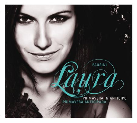Laura Pausini - Primavera In Anticipoprimavera Anticipada - Zortam Music