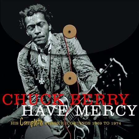 Chuck Berry - Have Mercy: His Complete Chess - Zortam Music