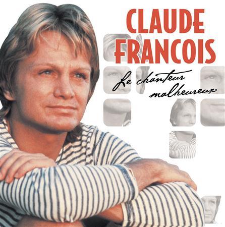 Claude François - Le Chanteur Malheureux - Zortam Music