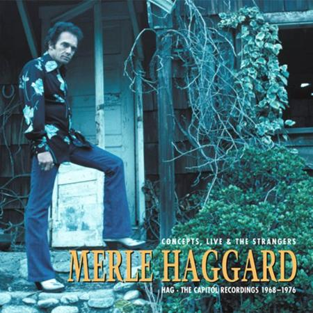 MERLE HAGGARD - Hag - The Capitol Recordings 1968-1976 - Concepts, Live & The Strangers - Zortam Music