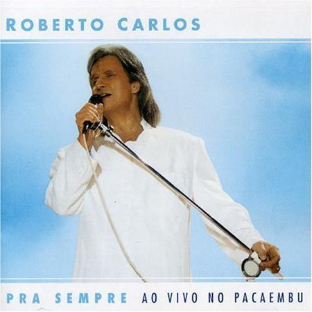Roberto Carlos - Pra Sempre - Ao Vivo No Pacaembu - Zortam Music