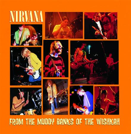 Nirvana - From The Muddy Banks Of The Wi - Zortam Music