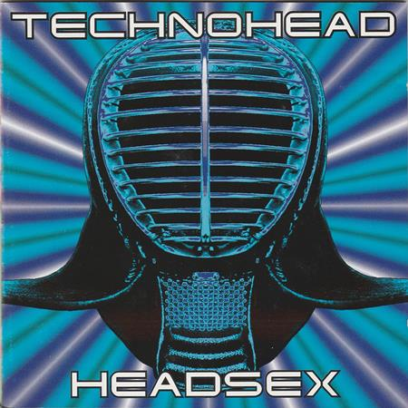 Technohead - Headsex (Let The Music Go) - Zortam Music