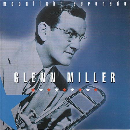 GLENN MILLER - Moonlight Serenade Volume 1 - Zortam Music