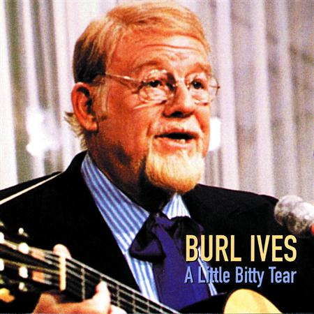 Burl Ives - A Little Bitty Tear (1 of 5) - Zortam Music