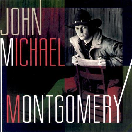 - - JOHN MICHAEL MONTGOMERY - Zortam Music