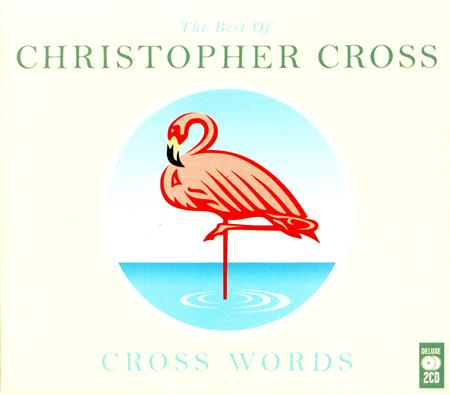Christopher Cross - Cross Words The Best Of Christopher Cross [disc 2] - Lyrics2You