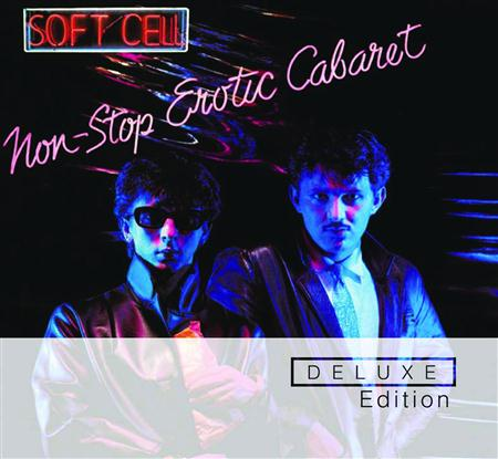 Soft Cell - Non-Stop Erotic Cabaret [deluxe Edition] - Zortam Music