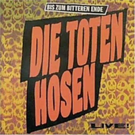 Die Toten Hosen - Bis Zum Bitteren Ende (Live) - Zortam Music