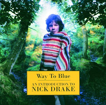 Nick Drake - Way to Blue: An Introduction t - Zortam Music