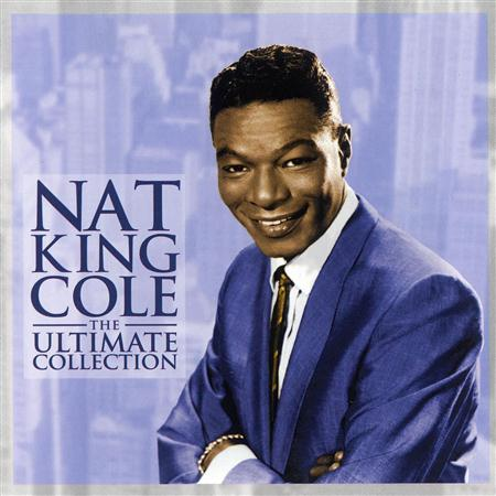 Nat King Cole - The Ultimate Collection [EMI] - Zortam Music
