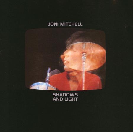 Joni Mitchell - Shadows And Light [Live] - Zortam Music
