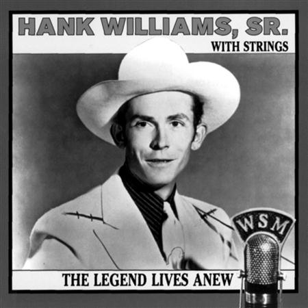 Hank Williams - The Legend Lives Anew Hank Williams With Strings - Zortam Music