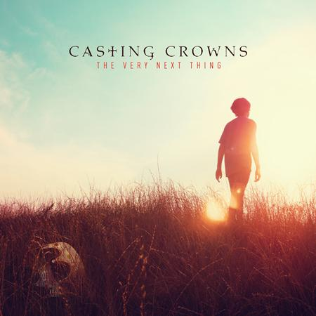 Casting Crowns - The Next Very Thing - Zortam Music