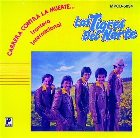 Los Tigres Del Norte - Carrera Contra La Muerte Lyrics - Zortam Music