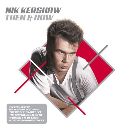 Nik Kershaw - Then & Now The Very Best Of Nik Kershaw - Zortam Music