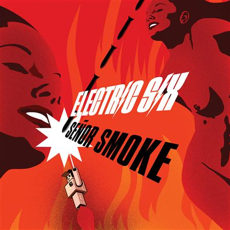 Electric Six - Se�or Smoke - Zortam Music