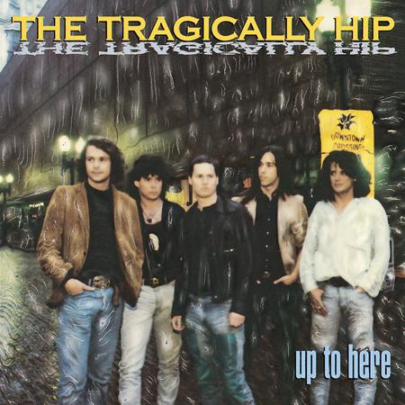 The Tragically Hip - Up To Here (1989) - Zortam Music