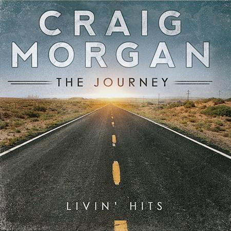 Craig Morgan - The Journey Livin