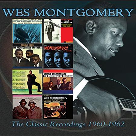 Wes Montgomery - The Classic Recordings 1960-1962 - Zortam Music