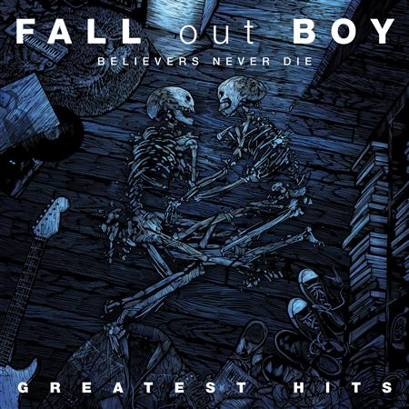 Fall Out Boy - Believers Never Die Greatest H - Zortam Music