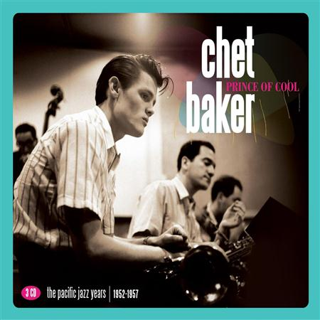 Chet Baker - Prince Of Cool The Pacific Jazz Years 1952-1957 [disc 2] - Zortam Music