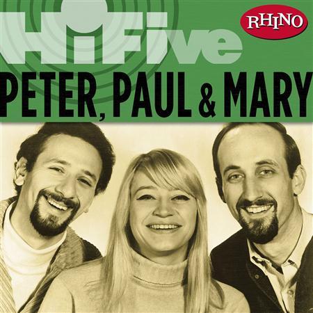 Peter, Paul and Mary - Rhino Hi-Five: Peter, Paul & M - Zortam Music