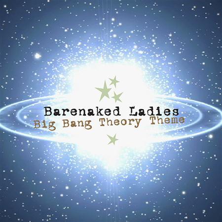 Barenaked Ladies - Big Bang Theory Theme - Single - YTD2 - Zortam Music