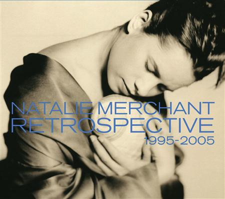 Natalie Merchant - Retrospective 1990-2005 (CD1) - Zortam Music