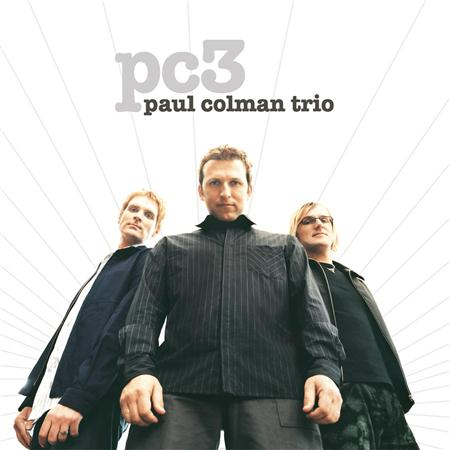 Paul Colman Trio - Misc Music - Lyrics2You