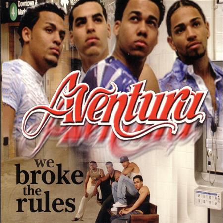 Aventura - We Broke the Rules: 2 en 1 - Zortam Music